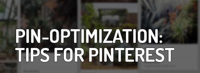 Pin-Optimization: 3 Ways Brands Can Optimize on Pinterest's Interest Feed