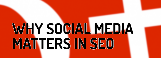 Why Social Media Matters in SEO