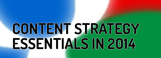 Content Strategy Essentials in 2014