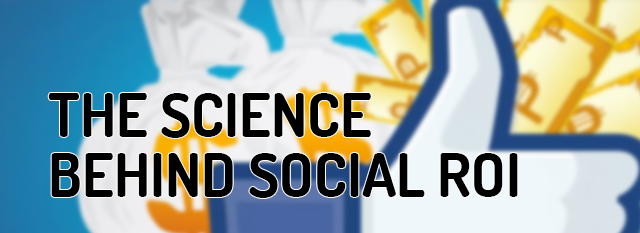 Social ROI: Knowing the Science Behind It