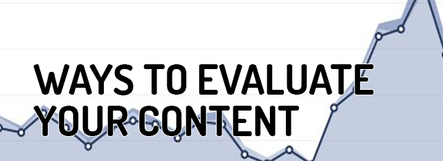 3 Tips for Content Evaluation