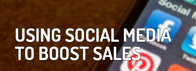 3 Ways to Boost Sales With Social Media
