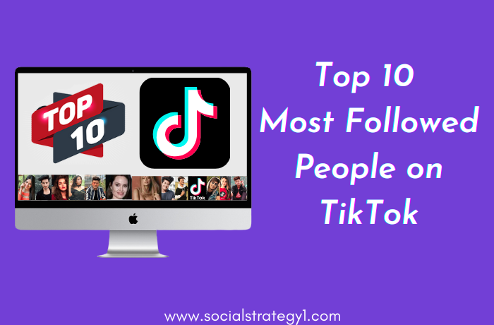 Top 10 Most Followed People on TikTok